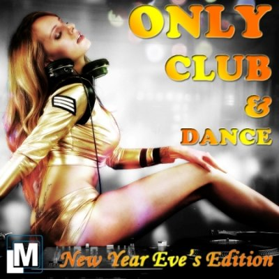 VA - Only Club & Dance - New Year Eve's Edition (2012) - 2CD